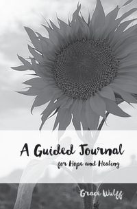 A Guided Journal for Hope and Healing, by Grace Wulff, cover image