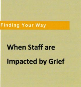 When Staff are Impacted by Grief Cover, by Grace Wulff