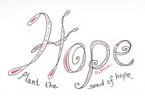 plant the seeds of hope