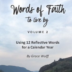 Words of Faith to live by - Volume 2